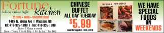 Chinese Buffet all day tuesday
