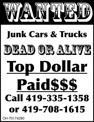 Wanted - Top Dollar Paid$$$